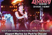 İsveç'in ünlü buz paten grubu Liseberg Ice Show Viaport Marina'da!