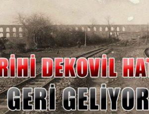 İstanbul'da tarihi dekovil hattı 875 milyon liraya canlanacak