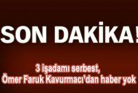 Nurettin Eroğlu ve Şevki Kavurmacı serbest bırakıldı