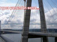 Yavuz Sultan Selim Köprüsü bu gün saat 16.00'da açılıyor