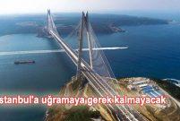 Yavuz Sultan Selim Köprüsü'nden Kapıkule'ye tek hat…