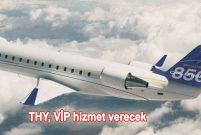 Türk Hava Yolları Bombardier Challenger 850 alıyor