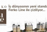Ferko Line 120 milyon dolar yatırımla Kağıthane'de yükselecek