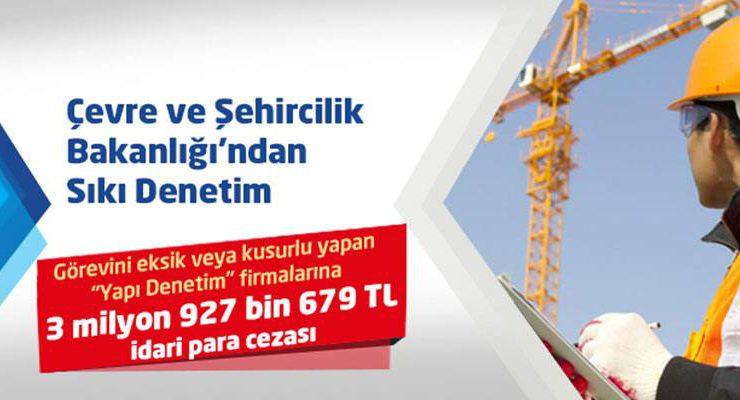 Bakanlıktan yapı denetim firmalarına 1 yılda 4 milyon TL ceza