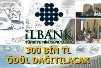 İller Bankası'ndan ödüllü Mahalle Tasarımı Fikir Yarışması