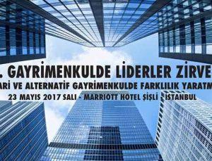 6. Gayrimenkulde Liderler Zirvesi 23 Mayıs'ta