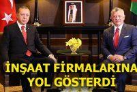 Recep Tayyip Erdoğan Ürdün'e Türk müteahhitlerini önerdi
