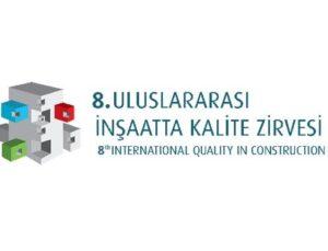 8. Uluslararası İnşaatta Kalite Zirvesi 26 Ekim'de yapılacak