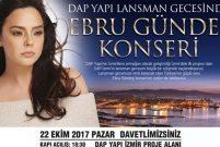 Dap Yapı İzmir projesi lansmanına Ebru Gündeş damga vuracak