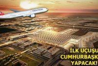 Yeni Havalimanı'nda ilk deneme uçuşu 26 Şubat'ta yapılacak