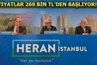 Heran İstanbul lansmana özel fiyatlarla satışta