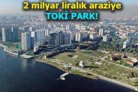TOKİ, Ataköy'deki arazisini park olarak İBB'ye kiraladı