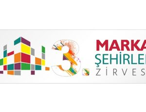 3. Marka Şehirler Zirvesi 8 Mayıs'ta düzenlenecek
