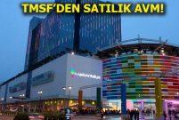 TMSF MarkAntalya AVM'yi 1.28 milyar liraya satışa çıkardı