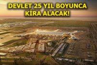 Üçüncü Havalimanı'nın yıllık kirası 1 milyar 45 milyon euro