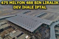İstanbul Yeni Havalimanı'nın ulaşım ihalesi iptal edildi