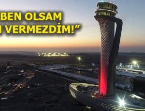 Ahmet Vefik Alp: Yeni Havalimanı şehircilik açısından yanlıştır