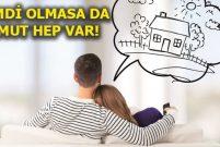 Türkiye'de 4 milyon kiracı bir gün ev alacağını düşünüyor
