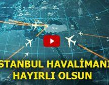 İstanbul Havalimanı'nın Belgesel Filmi