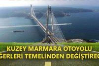 Kuzey Marmara Otoyolu nerelerin geleceğine dokunuyor?