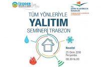 İZODER, 6. Tüm Yönleriyle Yalıtım Seminerleri Trabzon'da