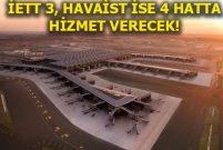 İstanbul Havalimanı'na otobüslerle ulaşım bugün başlıyor