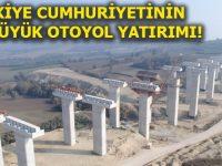 İstanbul-Bursa-İzmir otoyolu 29 Ekim 2019'da hizmete açılıyor