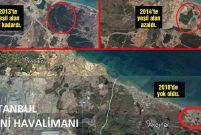İstanbul Havalimanı 5 yılda 2 bin 300 hektarlık ormanı yuttu