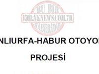 Şanlıurfa-Habur Otoyolu 5 yılda tamamlanacak