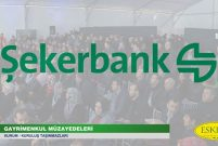 Eskidji'nin, Şekerbank Gayrimenkulleri Açık Artırması 30 Nisan'da…