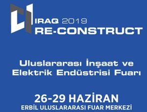 Reconstruct Irak 2019 Fuarı'na Türkiye'den 100 firma gidiyor