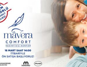 Deprem izolatörlü Mavera Comfort tanıtılıyor