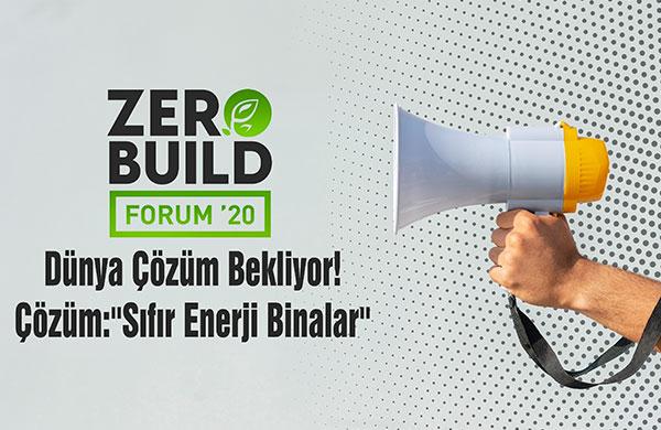 ZeroBuild Forum'20 de sıfır enerji binalar ele alınacak