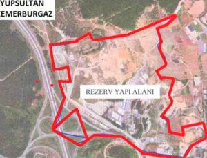 Eyüpsultan Kemerburgaz'da rezerv yapı alanı imara açıldı